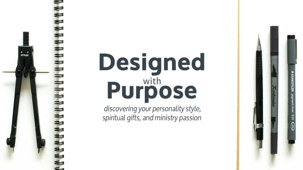Designed with Purpose